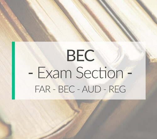 BEC CPA Exam Section | Study Tips | Format, Grading, Topics