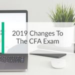 2019 Changes To The CFA Exam