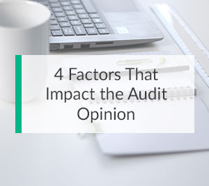 4 Factors That Impact the Audit Opinion