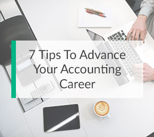 7 Tips To Advance Your Accounting Career