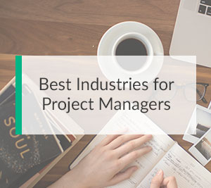 Best Industries For Project Managers