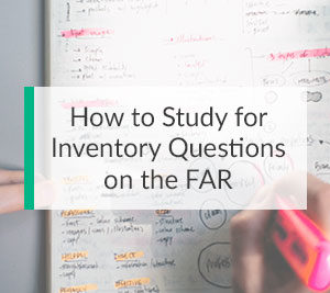 How to Study for Inventory Questions on the FAR CPA Exam