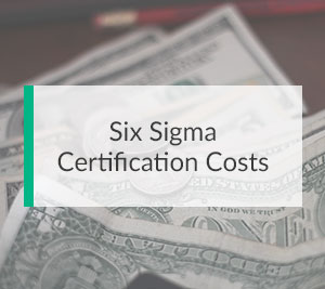 Six Sigma Certification Costs