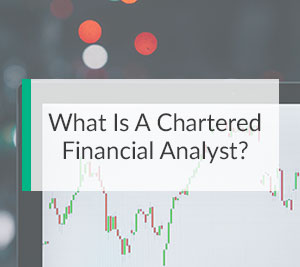 What Is A Chartered Financial Analyst