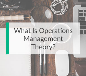 What is Operations Management Theory?