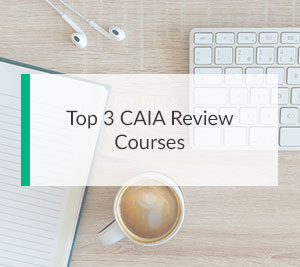 Top 3 CAIA Review Courses