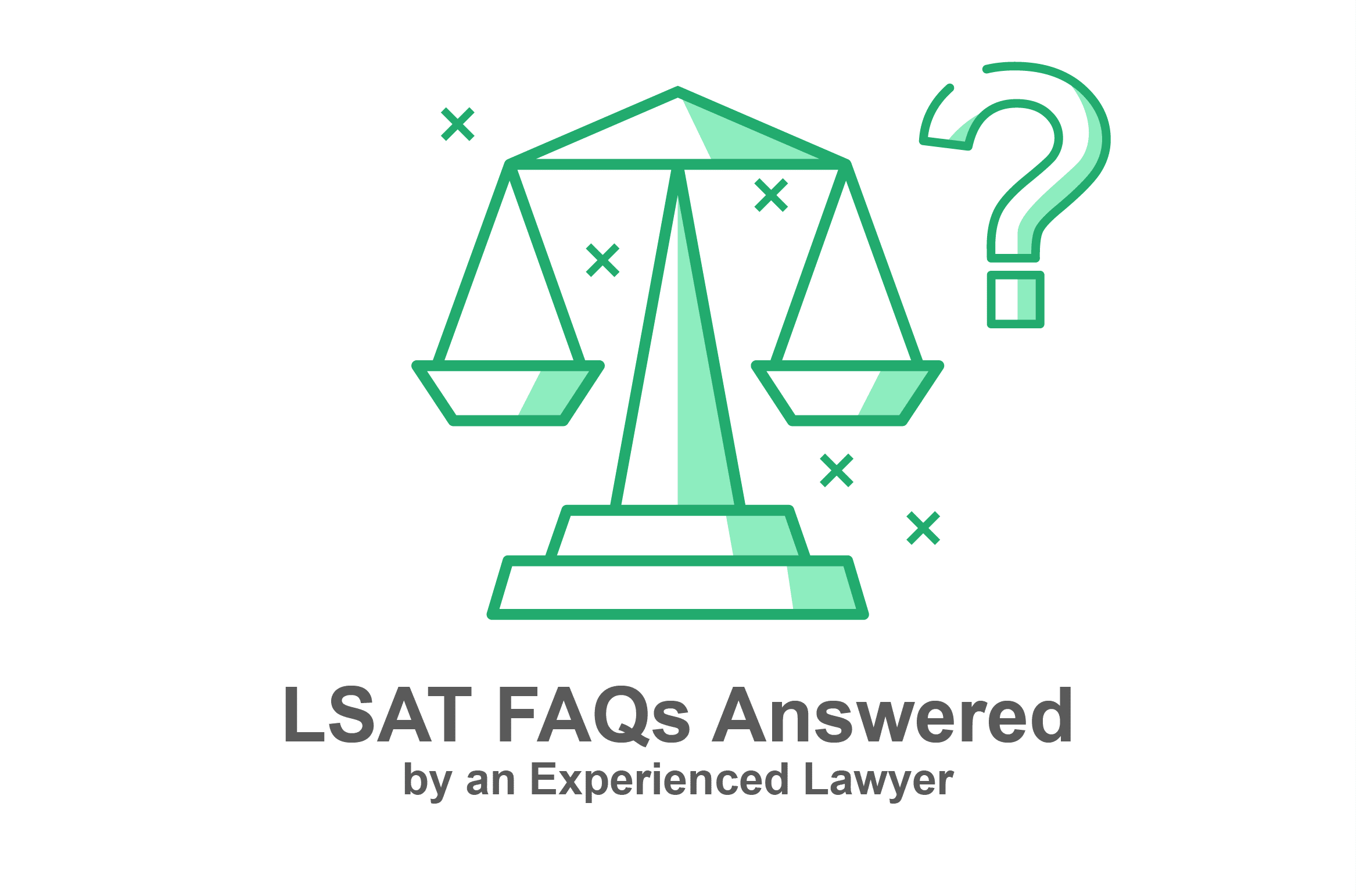 LSAT FAQs Answered by an Experienced Lawyer
