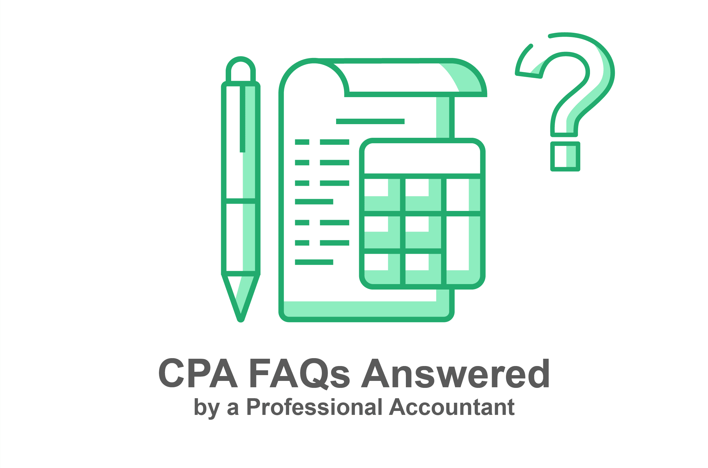 CPA FAQs Answered by an Experienced Accountant