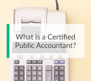 What Is A Certified Public Accountant