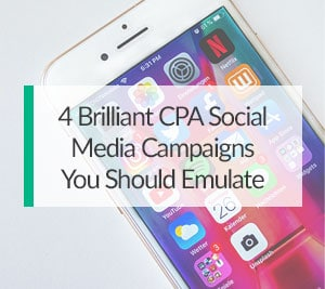 4 Brilliant CPA Social Media Campaigns You Should Emulate Today